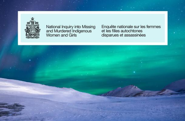 How To Participate In The National Inquiry Into Missing And Murdered Indigenous Women And Girls