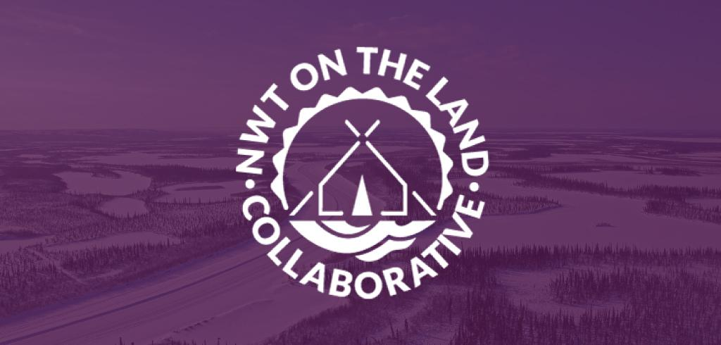 NWT On The Land Collaborative Releases 2017 Annual Report